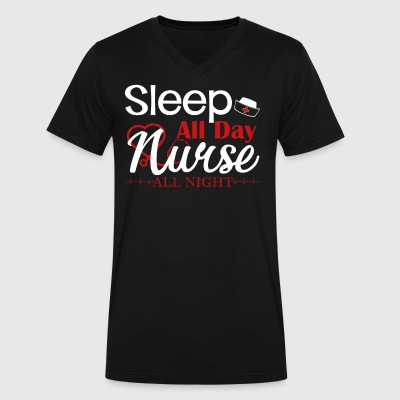 Sleep All Day Nurse All Night Shirt - Men's V-Neck T-Shirt by Canvas