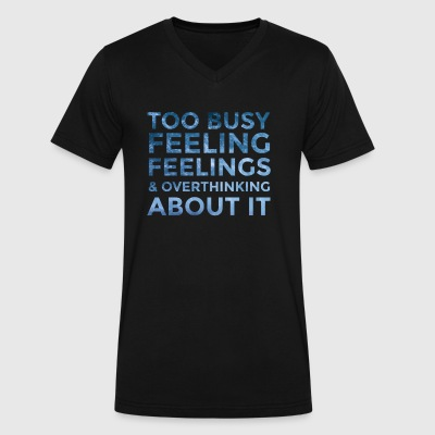Too Busy Feeling Feelings - Men's V-Neck T-Shirt by Canvas
