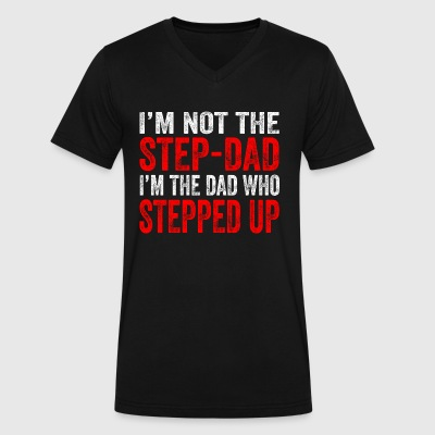I'm not the Step-Dad I'm the Dad Who Stepped Up - Men's V-Neck T-Shirt by Canvas