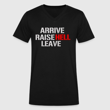 Arrive Raise Hell Leave - Men's V-Neck T-Shirt by Canvas