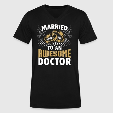 Married To An Awesome Doctor - Men's V-Neck T-Shirt by Canvas