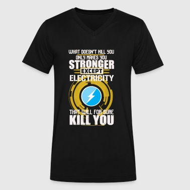Only Makes You Stronger Except Electricity - Men's V-Neck T-Shirt by Canvas