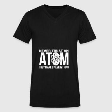 Never Trust An Atom - Make Up Everything - Men's V-Neck T-Shirt by Canvas