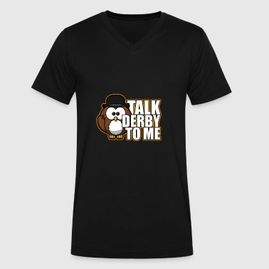 Talk derby to me - Men's V-Neck T-Shirt by Canvas