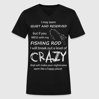 If you mess with my Fishing Rod - Men's V-Neck T-Shirt by Canvas