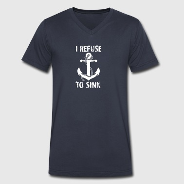 I Refuse To Sink - Men's V-Neck T-Shirt by Canvas