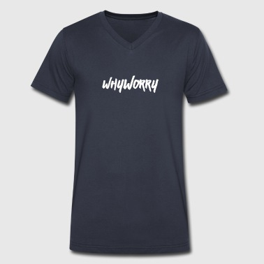 Why Worry white - Men's V-Neck T-Shirt by Canvas