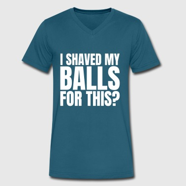 I SHAVED MY BALLS FOR THIS? - Men's V-Neck T-Shirt by Canvas