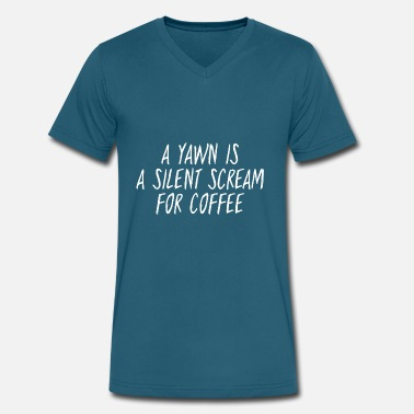 Silent A Yawn Is A Silent Scream For Coffee - Men's V-Neck T-Shirt by Canvas