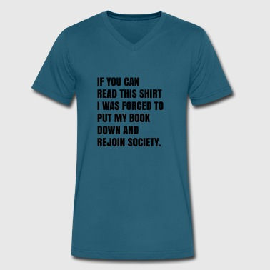 If You Can Read This Read Book IF YOU CAN READ THIS SHIRT, Books, - Men's V-Neck T-Shirt by Canvas