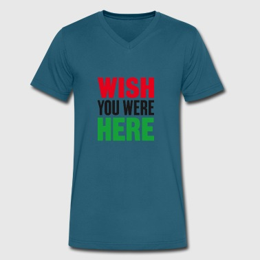 Wish You Were Here Wish you were here - Men's V-Neck T-Shirt by Canvas