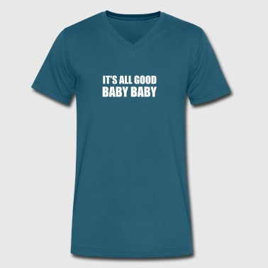 ITS ALL GOOD BABY BABY - Men's V-Neck T-Shirt by Canvas