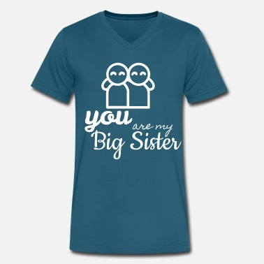 My Big Sister You are my Big Sister - Men's V-Neck T-Shirt by Canvas