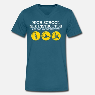 Free Orgasm High School Sex Instructor. Ask For Your Free Test - Men's V-Neck T-Shirt by Canvas