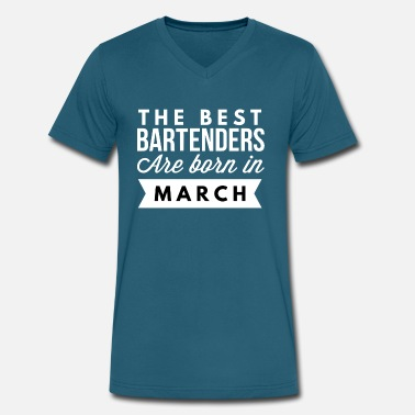Bartenders Birth Month The best Bartenders are born in March - Men's V-Neck T-Shirt by Canvas
