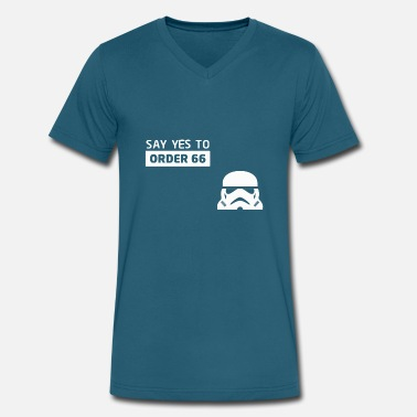Order 66 Star Wars Say Yes To Order 66 - Men's V-Neck T-Shirt by Canvas