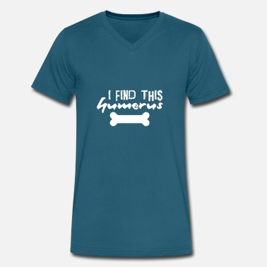 I Find This Humerus I find this humerus - Men's V-Neck T-Shirt by Canvas