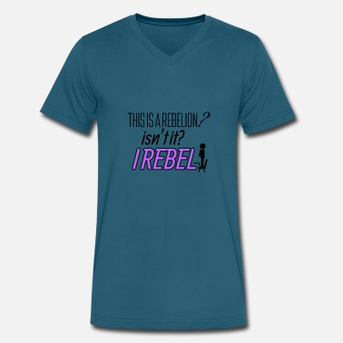 Rebellion This is a rebellion? - Men's V-Neck T-Shirt by Canvas