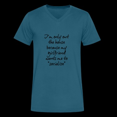 I'm only out the house because my girlfriend - Men's V-Neck T-Shirt by Canvas
