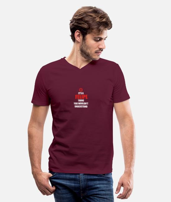 Legend T-Shirts - Geschenk it s a thing birthday understand FELIPE - Men's V-Neck T-Shirt maroon