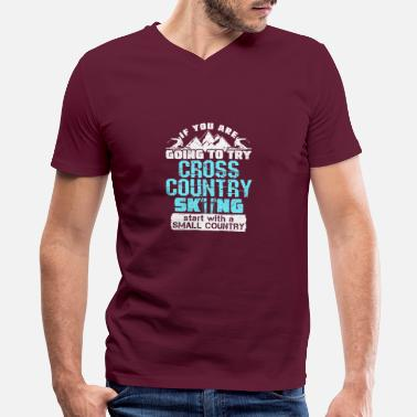 Country If You Are Going To Ski Cross Country - Men's V-Neck T-Shirt