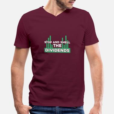 Stock Exchange Stop and Smell the Dividends stock market gift - Men's V-Neck T-Shirt