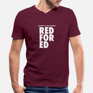 3fc18a5a The Future is in Our Classrooms - Red For Ed - Men's. Men's V-Neck T- Shirt