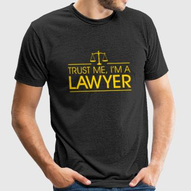 Trust me I'm a Lawyer - Unisex Tri-Blend T-Shirt