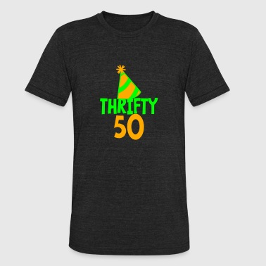 BIRTHDAY 50 thrifty FIFTY - Unisex Tri-Blend T-Shirt