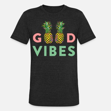 Healthy Living AD GOOD VIBES PINEAPPLES - Unisex Tri-Blend T-Shirt