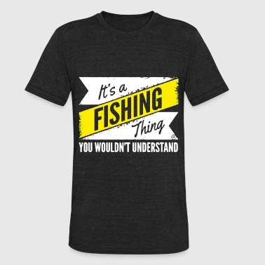 Gif Sexy Its A Fishing Understand Fish Anglow Ing Fly Worms - Unisex Tri-Blend T-Shirt