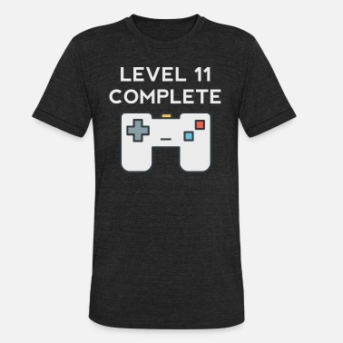 11th Birthday Level 11 Complete 11th Birthday - Unisex Tri-Blend T-Shirt