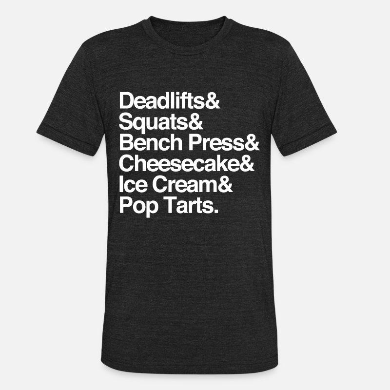 Sport T-Shirts - Deadlifts & Squats & Bench Press & Cheesecake & Ic - Unisex Tri-Blend T-Shirt heather black