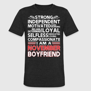 November Boyfriend Strong Independent Motivates November Boyfriend - Unisex Tri-Blend T-Shirt