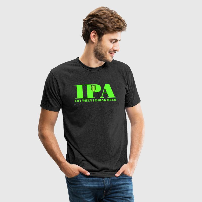 IPA Lot When I Drink Beer - Unisex Tri-Blend T-Shirt