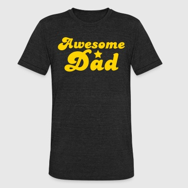 Awesome dad with a star - Unisex Tri-Blend T-Shirt