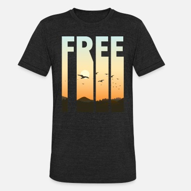 Joyful Nature Free - life gift idea - Unisex Tri-Blend T-Shirt