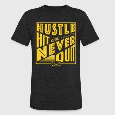 Hustle Hit & Never Quit - Unisex Tri-Blend T-Shirt