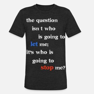 Ayn Rand THE QUESTION (white) - Unisex Tri-Blend T-Shirt