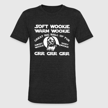 Soft Wookie soft wookie warm wookie great big ball of fur angr - Unisex Tri-Blend T-Shirt