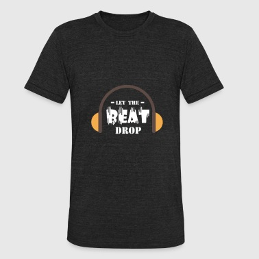 Hops Lover Let The Beat Drop - For Hip Hop And Music Lovers - Unisex Tri-Blend T-Shirt