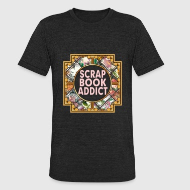 Scrapbooking Clothing Scrapbook Addict Cute Scrapbooking Shirt - Unisex Tri-Blend T-Shirt