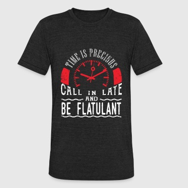 Be Flatulant Funny Farting Poo Poop Shirt Call In Late - Unisex Tri-Blend T-Shirt