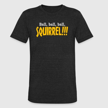 Ball Ball Ball Squirrel - Unisex Tri-Blend T-Shirt