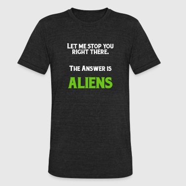 Ancient Aliens Funny Ancient Alien Astronaut Stop - Unisex Tri-Blend T-Shirt