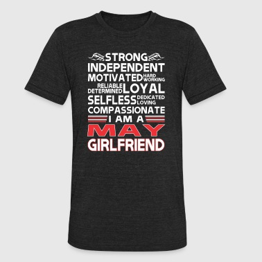 Strong Independent Motivates May Girlfriend - Unisex Tri-Blend T-Shirt