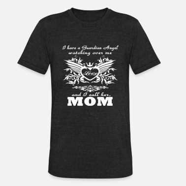 With My Angel Mom My guardian Angel My MOM - Unisex Tri-Blend T-Shirt