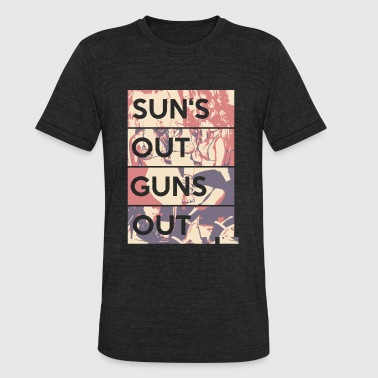 Gun - Sun's out guns out - Unisex Tri-Blend T-Shirt