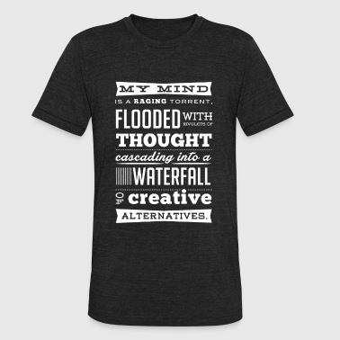 My mind - Raging torrent flooded with thought - Unisex Tri-Blend T-Shirt