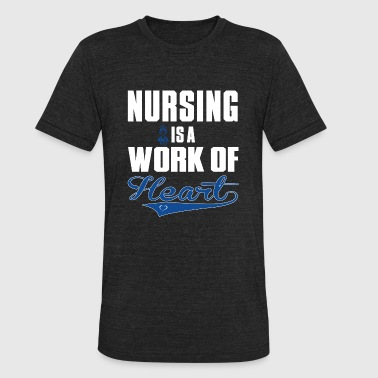 Nursing - nursing is a work of heart - Unisex Tri-Blend T-Shirt